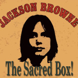 Jackson Browne, The Sacred Box!
